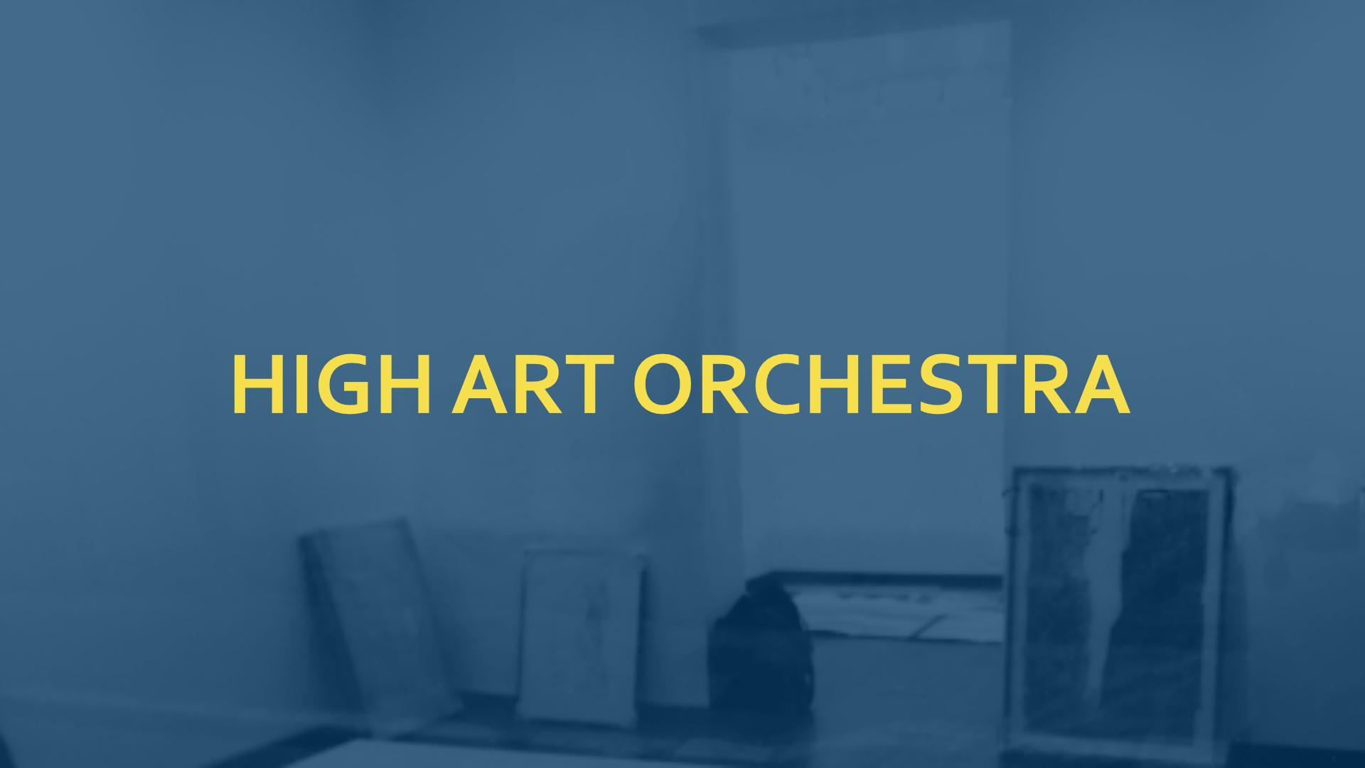 HIGH ART ORCHESTRA