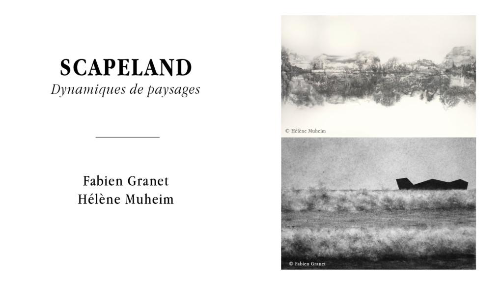 Exhibition | SCAPELAND - Dynamiques de paysages